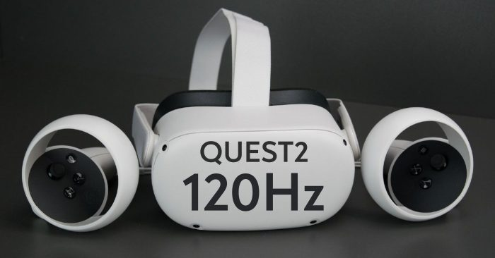 120Hz Refresh Rate coming to the Oculus Quest 2 - Latest update
